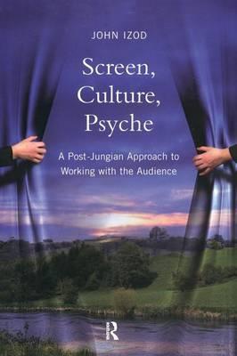 Screen, Culture, Psyche by John Izod