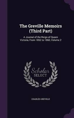 The Greville Memoirs (Third Part) by Charles Greville image