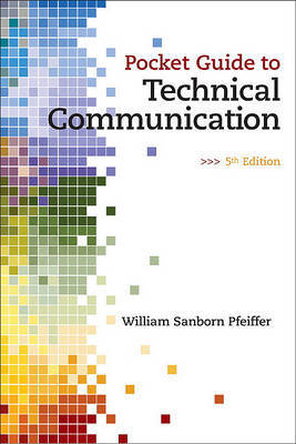 Pocket Guide to Technical Communication by William S. Pfeiffer