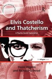 Elvis Costello and Thatcherism by David Pilgrim