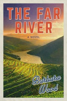 The Far River by Barbara Wood image