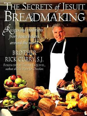 The Secret of Jesuit Breadmaking by Rick Curry image