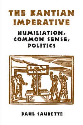 The Kantian Imperative by Paul Saurette