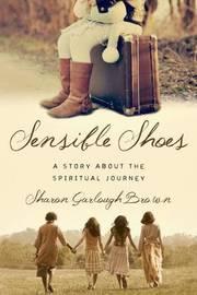 Sensible Shoes by Sharon Garlough Brown