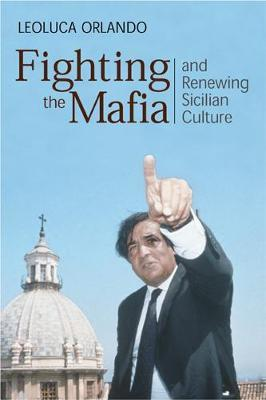 Fighting the Mafia & Renewing Sicilian Culture by Leoluca Orlando