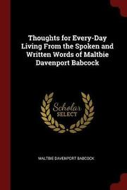 Thoughts for Every-Day Living from the Spoken and Written Words of Maltbie Davenport Babcock by Maltbie D 1858-1901 Babcock image