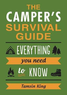 The Camper's Survival Guide by Tamsin King