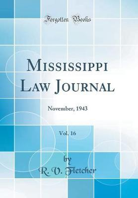 Mississippi Law Journal, Vol. 16 by R.V. Fletcher
