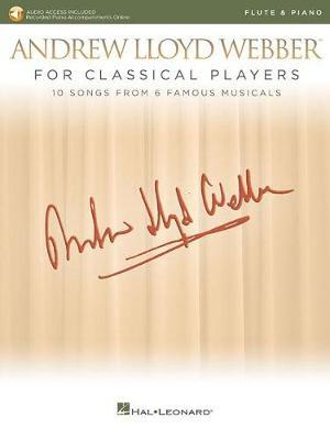 Andrew Lloyd Webber For Classical Players Flute And Piano (Book/Online Audio) by Andrew Lloyd Webber