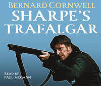 Sharpe's Trafalgar: The Battle of Trafalgar, 21 October 1805 by Bernard Cornwell