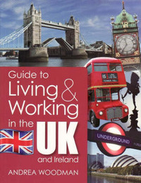 Guide to Living and Working in the UK and Ireland by Andrea Woodman image