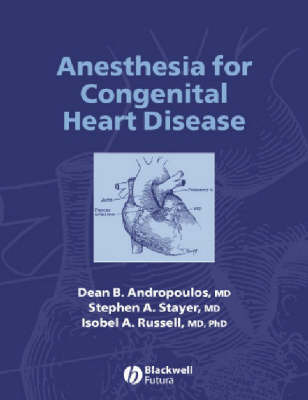Anesthesia for Pediatric and Congenital Heart Disease