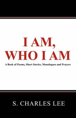 I Am, Who I Am by S, Charles Lee