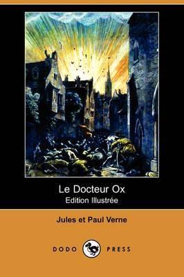 Le Docteur Ox (Edition Illustree) (Dodo Press) by Jules Verne image