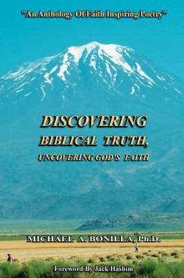 Discovering Biblical Truth: Uncovering God's Faith by Michael Bonilla image