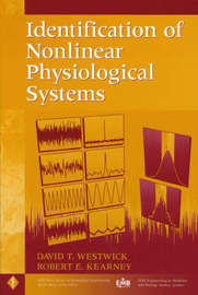 Identification of Nonlinear Physiological Systems by D.T. Westwick