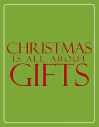 Christmas Is All about Gifts by K a L