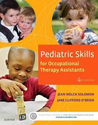 Pediatric Skills for Occupational Therapy Assistants by Jean W Solomon