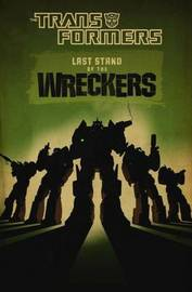 Transformers: Last Stand of the Wreckers by James Roberts