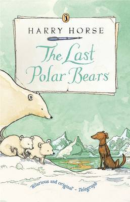 The Last Polar Bears by Harry Horse