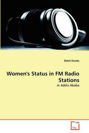 Women's Status in FM Radio Stations by Rahel Zewdu