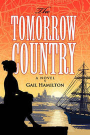 The Tomorrow Country by Gail Hamilton