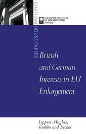British and German Interests in EU Enlargement by Barbara Lippert