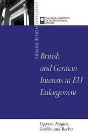 British and German Interests in EU Enlargement by Barbara Lippert