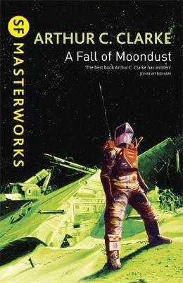 A Fall of Moondust (S.F. Masterworks) by Arthur C. Clarke