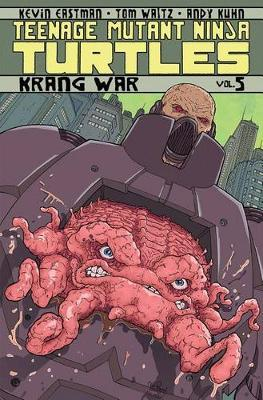 Teenage Mutant Ninja Turtles Volume 5 Krang War by Tom Waltz
