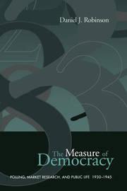The Measure of Democracy by Daniel J Robinson