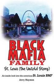 Black Mafia Family, St. Louis by Jerry Haymon