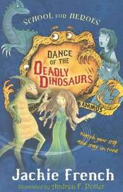 Dance of the Deadly Dinosaurs (School For Heroes #2) by Jackie French image