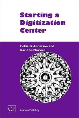Starting a Digitization Center by Cokie G. Anderson