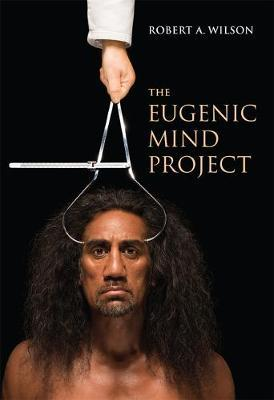 The Eugenic Mind Project by Robert A Wilson image