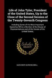 Life of John Tyler, President of the United States, Up to the Close of the Second Session of the Twenty-Seventh Congress by Alexander Gurdon] [Abell image