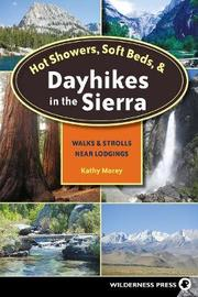 Hot Showers, Soft Beds, and Dayhikes in the Sierra by Kathy Morey