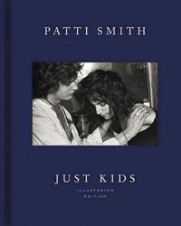 Just Kids Illustrated Edition by Patti Smith