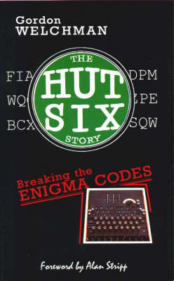 The Hut Six Story by Gordon Welchman