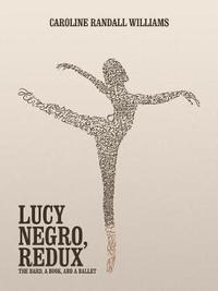 Lucy Negro, Redux by Caroline Randall Williams