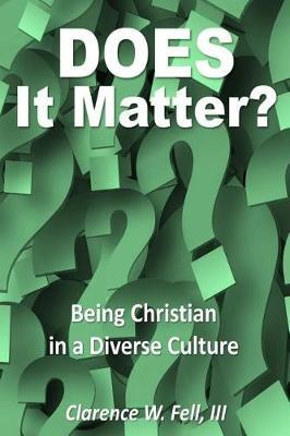 Does It Matter? by Clarence W Fell