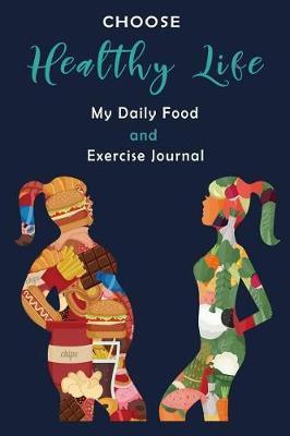 Choose Healthy Life by Funink Journal