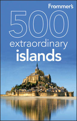 Frommer's 500 Extraordinary Islands by Holly Hughes image