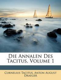 Die Annalen Des Tacitus, Volume 1 by Cornelius Tacitus
