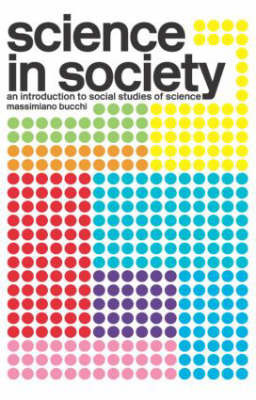 Science In Society by Massimiano Bucchi