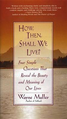 How, Then, Shall We Live? by Wayne Muller image