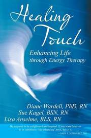 Healing Touch by Diane Wardell Rn Phd