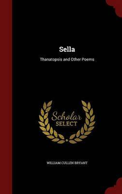 Sella by William Cullen Bryant image