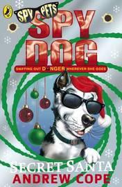 Spy Dog Secret Santa by Andrew Cope