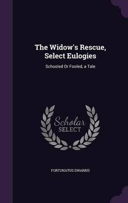 The Widow's Rescue, Select Eulogies by Fortunatus Dwarris image